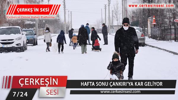 HAFTA SONU ÇANKIRI'YA KAR GELİYOR