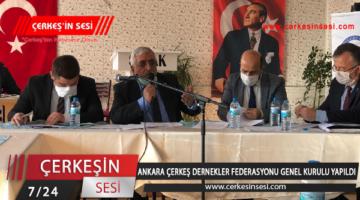 ANKARA ÇERKEŞ DERNEKLER FEDERASYONU GENEL KURULU YAPILDI