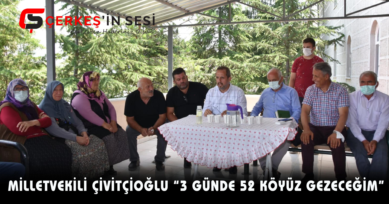 """MİLLETVEKİLİ ÇİVİTÇİOĞLU """"3 GÜNDE 52 KÖYÜ GEZECEĞİM"""""""
